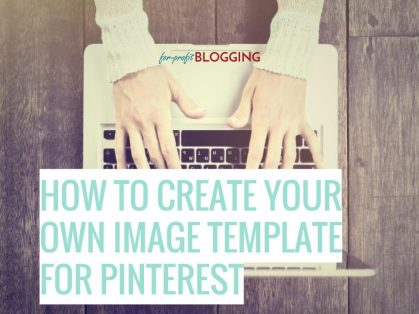 How to Create Your Own Image Template for Pinterest