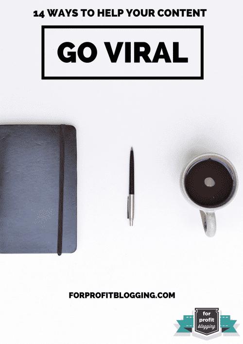 14 ways to help your content go viral - ForProfitBlogging.com