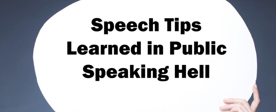 Speech Tips Learned in Public Speaking Hell