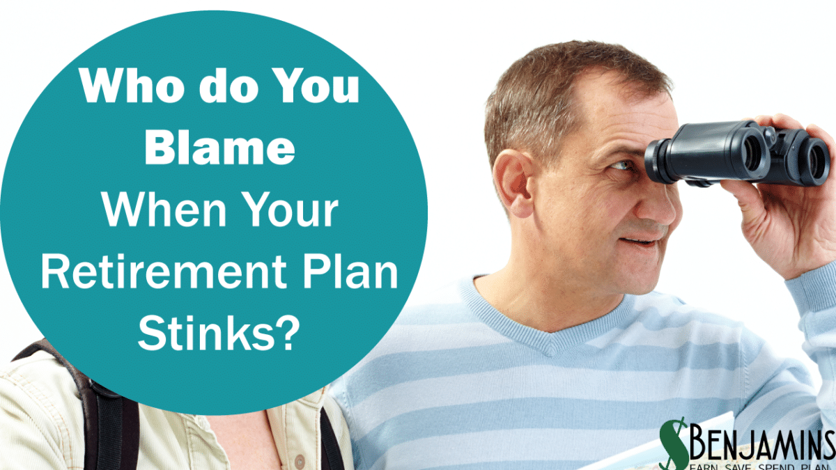 who do you blame when your retirement plan stinks