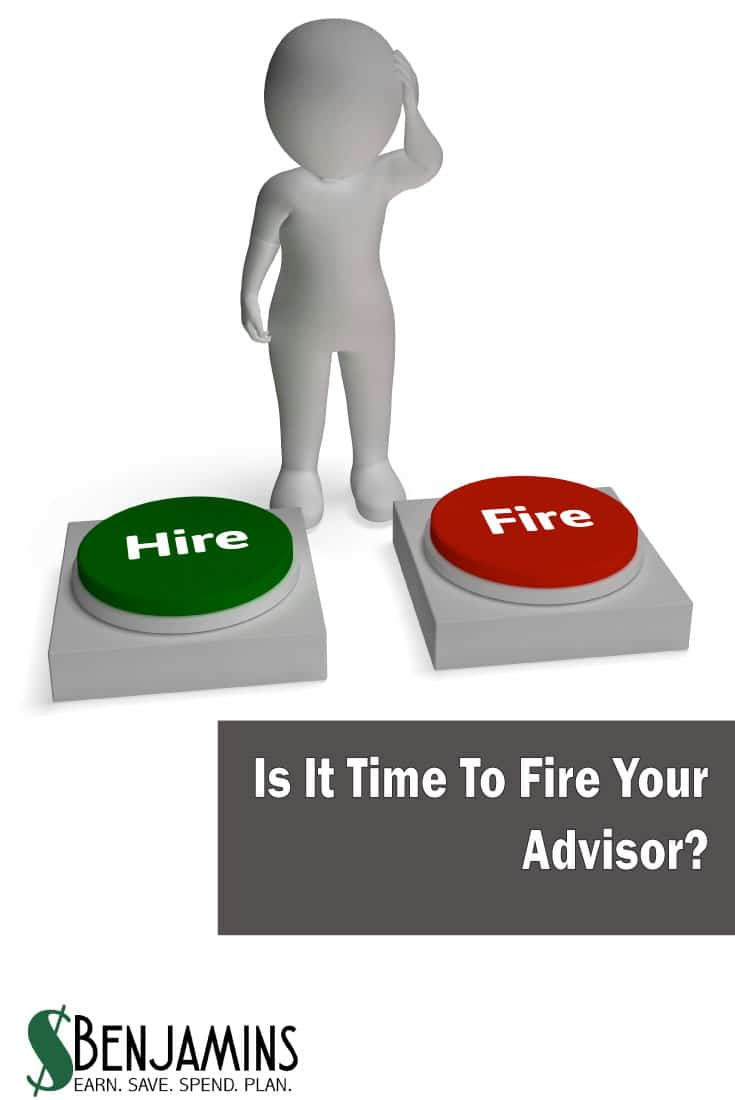 Is It Time To Fire Your Advisor?