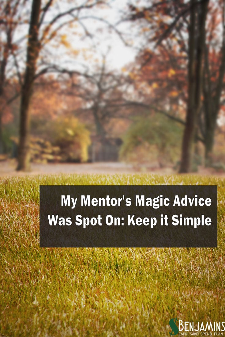My Mentor's Magic Advice Was Spot On: Keep it Simple