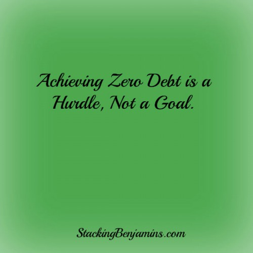 Achieving Zero Debt is a Hurdle, Not a Goal