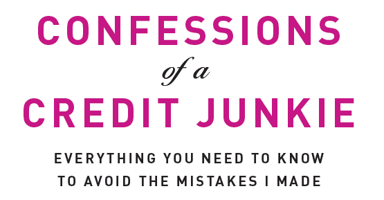 Confessions of a Credit Junkie Edited