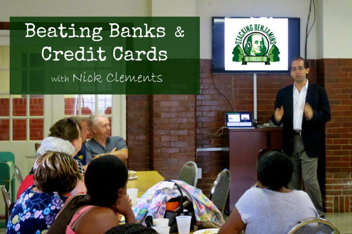 Beating Credit Card and Banking Fees – with Nick Clements STK #91