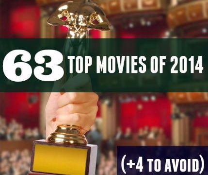 Save Money Avoiding Bad Films: Joe's Top 63 Movies of 2014