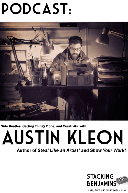 Side Hustles, Getting Things Done, and Creativity, with Austin Kleon
