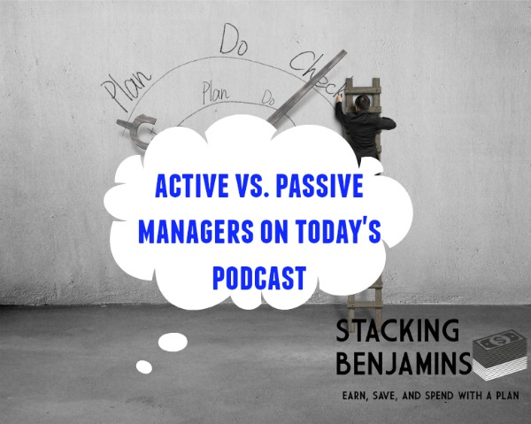 active vs passive managers on the stacking benjamins podcast