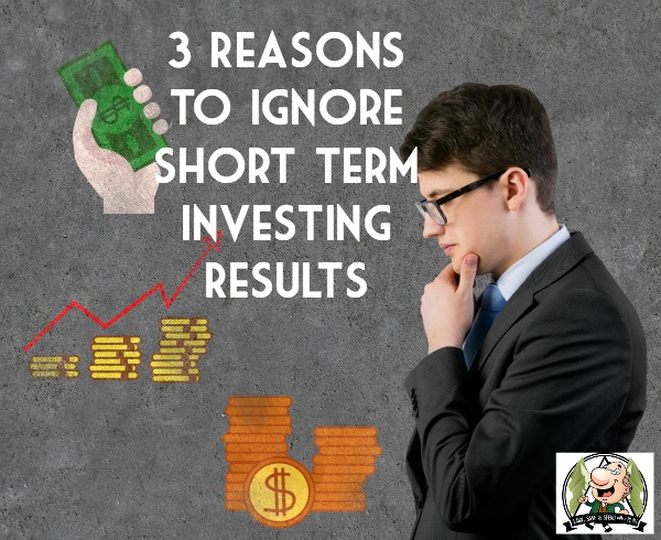 3 Reasons To Ignore Short Term Investing Results