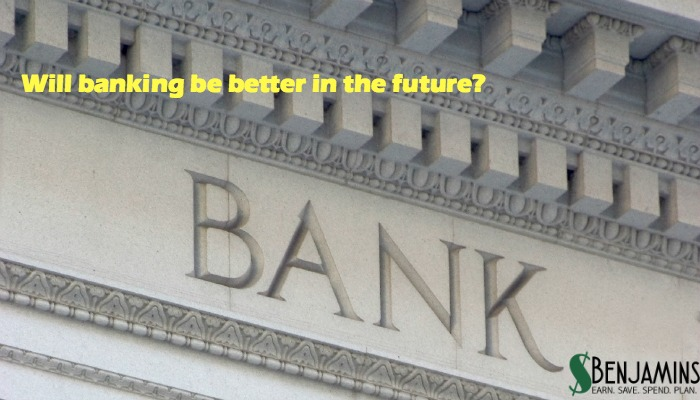 will banking be better in the future