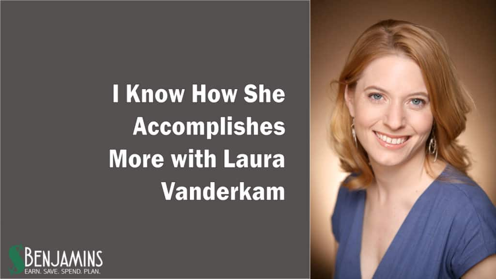 I Know How She Accomplishes More with Laura Vanderkam