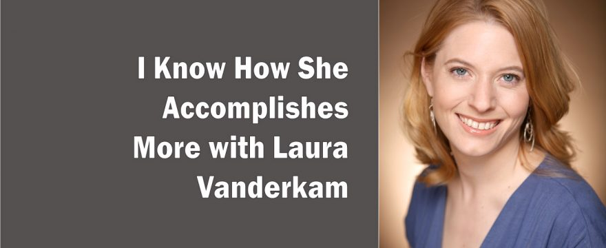 Laura Vanderkam on Time Strategies of Successful People