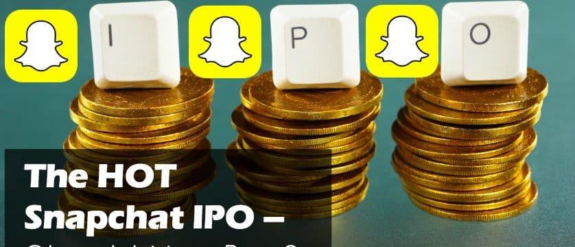The HOT Snapchat IPO – Should You Buy?