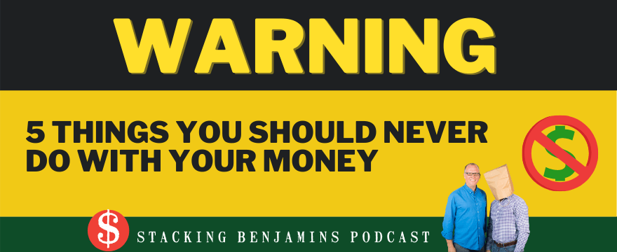 Warning label: 5 things you should never do with your money