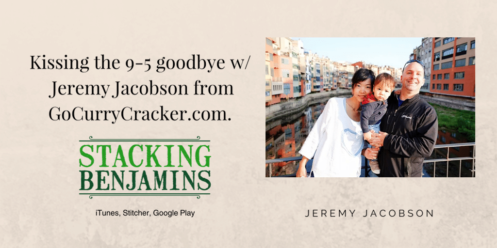 Kissing the 9-5 Goodbye with Jeremy Jacobson from GoCurryCracker.com