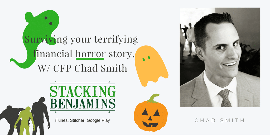 5 Tales of Financial Horror with CFP Chad Smith