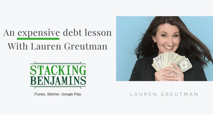 An Expensive Debt Lesson (with Lauren Greutman)