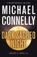 Michael Connelly Dark Sacred Night Book cover