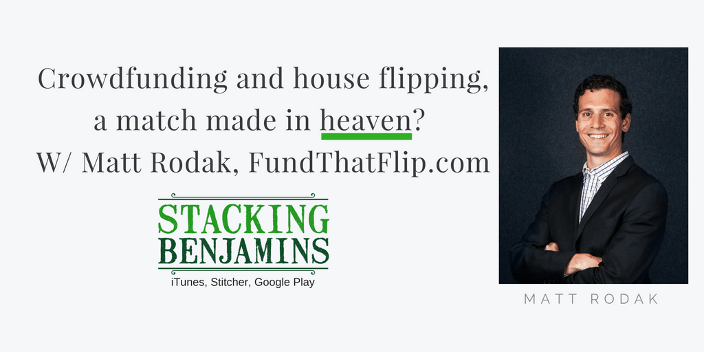 Who Mixed My House Flipping With Your Crowdfunding? (with Matt Rodak)