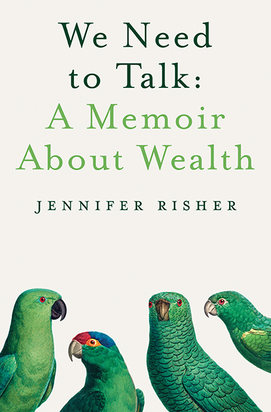 Book cover, We Need to talk: a memoir about wealth, by Jennifer Risher