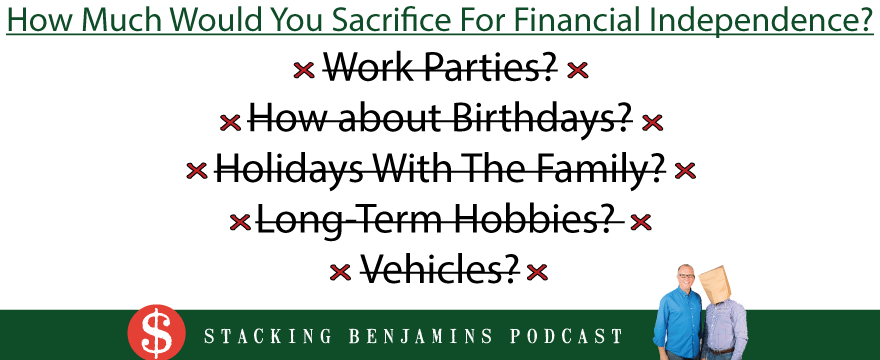 How Much Would You Sacrifice For Financial Freedom?